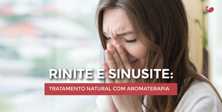 Aromaterapia no tratamento de Sinusite e Rinite